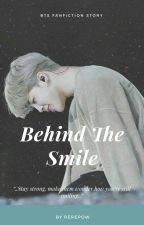 Behind The Smile || BTS Fanfiction by Rerepow
