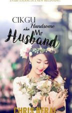 💞Cikgu Handsome a.k.a Mr Husband💞[ON GOING] by Christinelcr01