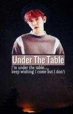 تحت الطاولة||under the table  by rano_novels