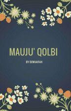 Mauju' Qolbi (pending)  by dewiaifah