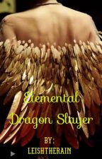 The Elemental Dragon Slayer  (Fairytail & A NaLu fanfic) °ON HOLD° by leishtherain