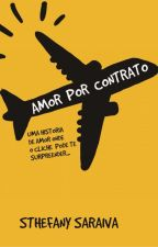 Amor por Contrato (COMPLETO) by sthefanysaraiva