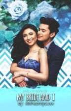 My Bride And I --- [[JaDine]] by idkwhoskn