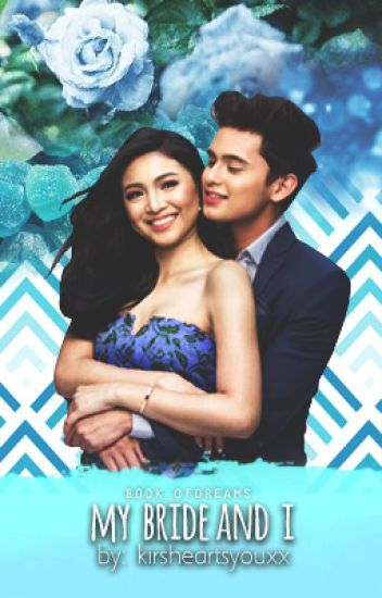 My Bride And I --- [[JaDine]]