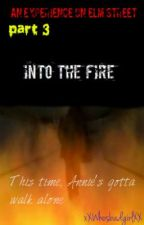 An Experience on Elm Street part 3 : Into the fire (Edited version.) by xXwhosbadgirlXx