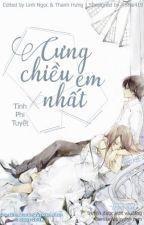 [ EDIT] Cưng chiều em nhất - Tĩnh Phi Tuyết by Nguyenshiro
