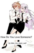 How Do You Love Someone? by Nikki_the_black_wolf