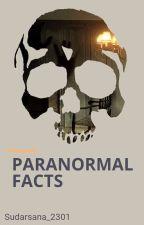 PARANORMAL FACTS... by Sudarsana2301