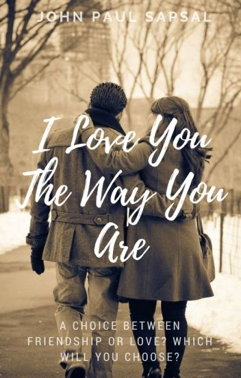 I Love You The Way You Are