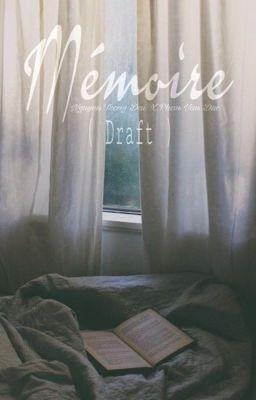 Đọc truyện Nguyễn Trọng Đại x Phan Văn Đức | Mémoire - Ký ức (Draft)