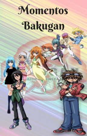 Momentos Bakugan by Asu-ChanLove