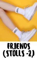 Friends (Stolls) by ImMiss-Jackson