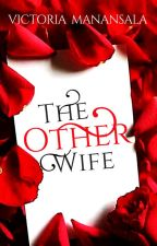 The Other Wife by VictoriaManansala