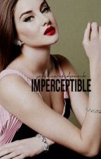 Imperceptible ( Harry Styles Fan Fiction) by SoftHeartedPunk