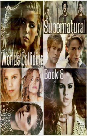 Worlds Colliding (Supernatural, Book Eight) by katherinep97