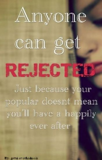 Anyone can get REJECTED