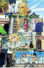 Fairy High Love (Fairy Tail Fanfic) by Shiro_Yuki