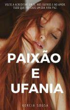 Paixão e ufania by Kerciasousaa