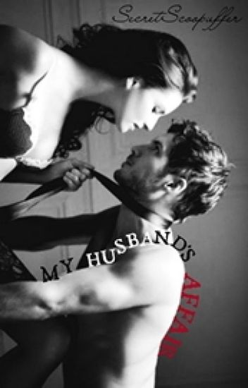 My Husband's Affair (UNEDITED)
