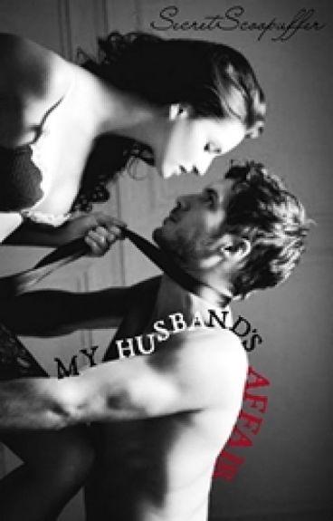 My Husband's Affair (UNEDITED)