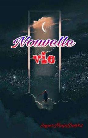 Nouvelle Vie by SuperNinjaDu974