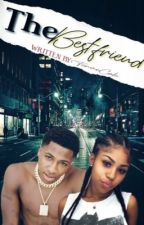 My Bestfriend (NBA Youngboy) COMPLETE by TenaeCole