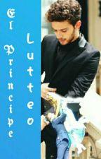 1| El príncipe  [Lutteo]  by LadyLupiyaya