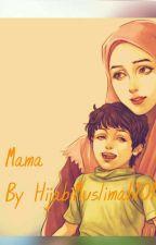 Mama by HijabiMuslim101