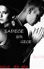 Sadece Bir Gece - 1 Bölüm ( TACİZ ) by RyaYlmaz1