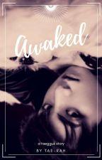 αwaked ꕥ ᵀᴬᴱᴷᴼᴼᴷ by Tae-Rah