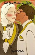 Till Death do us Part (Drarry) by DWJulie