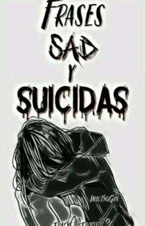frases sad y suicidas by I_hope_you_die