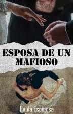 Esposa De Un Mafioso by Ximenaespinosav