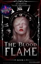 The Blood Flame (Version 2.0) by tigerjourney77