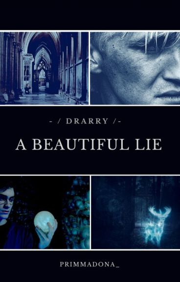 A beautiful Lie. Drarry.