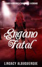 Engano Fatal by lindacyindomada
