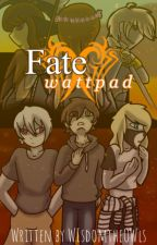 Fate/Wattpad **DISCONTINUED** by WisdomtheOWLS