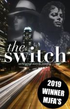 The Switch (Michael Jackson) by fanofmj