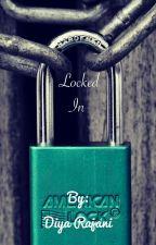 Locked in by djlove1014