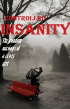 Controlled Insanity - The Random Musings of a Crazy Girl by MarvelKenley