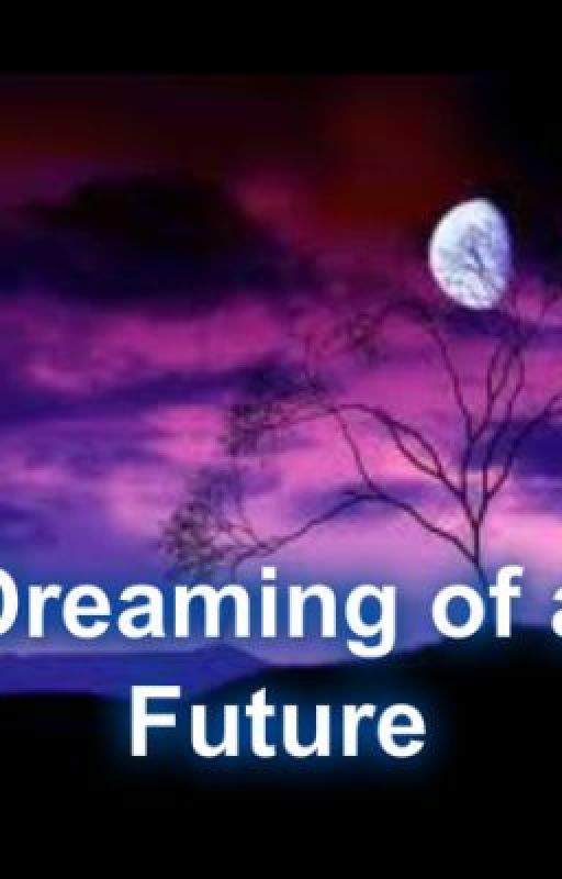Dreaming of a Future by Imsleepingwithsirens