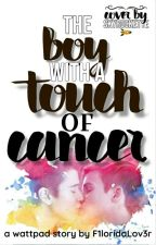 The Boy With A Touch Of Cancer(BxB) Book One Of: In Sickness And Health by CapeLov3r