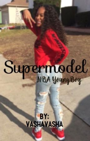 Supermodel + NBA Youngboy + by VashaVasha