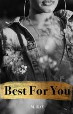 Best For You by MRayL08