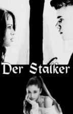 Der Stalker (Jelena Fanfiction) by horrorgeschichten5