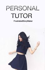 Personal tutor by FrustratedStoryMaker