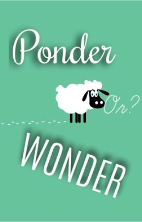 Ponder Or? Wonder  by GirlofCreation