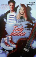 Tudo Mudou (Simbar)  by TainaOnezio