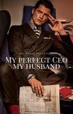 My perfect CEO My Husband  END✅[Dalam Tahap Revisi] by Nennypalantung
