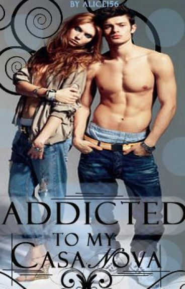 Addicted To My CasaNova (Bad Boy in love #2) by alice156